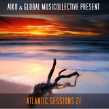 Aiko & Globalmusicollective present Atlantic Sessions 21