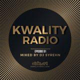 Kwality Radio Episode 01 feat. DJ Syrehn