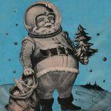 The Cosmic Underground Radio Show 10  (Christmas Special)