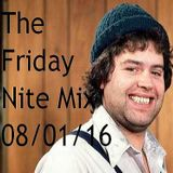 The Friday Nite Mix 08/01/16