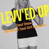 Levv'ed Up Soul w/ Levanna 'Northern Soul Girl' McLean - 24/7/2018