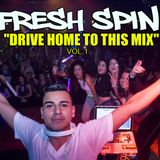@djfr3shspin - DRIVE HOME TO THIS MIX
