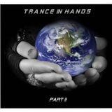 Trance in Hands Part II