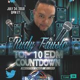 Top 10 EDM Countdown with Freestyle Chulo & Dj Lexx ep 213  Special Guest  Rudy Fausto 7-24-18