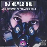 Dj Never Die - Mix Promo September 2014 #012