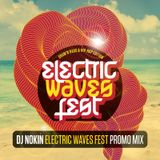 Dj NOKIN - Electric Waves Fest - Only with Tunes from Artists Performing on the Festival