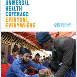 Health For All (Universal Health Coverage: Everyone, Everywhere.