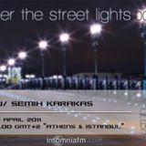 Semih Karakas - Under The Street Lights 007 on Insomniafm [19.04.2011]