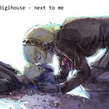 digihouse - next to me