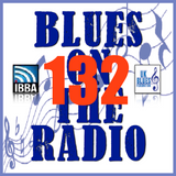 Blues On The Radio - Show 132