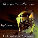 DJ Seamus - Mixaholic House Sessions - Think Inside the Box Volume 4