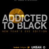 DJ Urban O - Addicted To Black (New Year's Eve Edition) (2015)