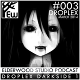 Elderwood Studio Podcast #003 - Droplex Darkside 1