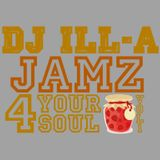 Jamz 4 your Soul vol 1 - by DJ ILL-A