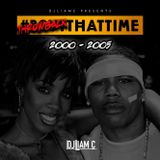 #BoutThatTime - 2000s RNB Throwback - 2005 - 2010.