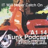 it will  never catch on, podcast A1 2014 .