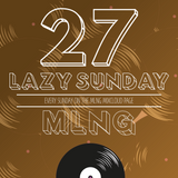 MLNG presents Lazy Sunday #27