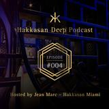 Hakkasan Deep Podcast #004