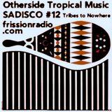 Sadisco #12 - Tribes to Nowhere