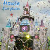 House fairytales
