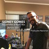Sidney Gomes @ HouseFellas Radio Show 28/03/2017 (Mixset especial: Produções Nacionais)