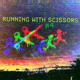 Running With Scissors #4