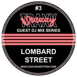 LOMBARD STREET - SNAZZY TRAX GUEST MIX SERIES #3