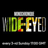 Monochronique - Wide-eyed 084 (17 Dec 2017) on TM Radio