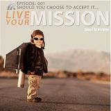 001 Your Mission Should You Choose to Accept It