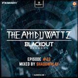 The Amduwattz #23 by Blackout Rec | Mixed by Shadowplay