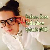 Barbara Boza RadioShow Episode #002 - House Music