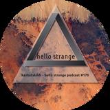 kashatskikh - hello strange podcast #170