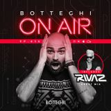 "Botteghi presents ""Botteghi ON AIR"" - Episode 14 + RIVAZ Guest Mix"
