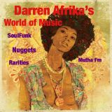 Darren Afrika's World of Music -Under The Influence; FunkSoul, Nuggets and Rarities-MuthaFM