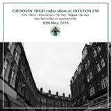 Groovin' High Radio @ Hoxton FM #07