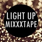 LIGHT UP MIXXXTAPE