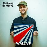 Walla P - 24 Hours of Vinyl (19th Edition)