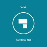 Tech Series #005