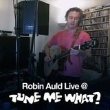 S04E19 - Robin Auld Live @ Tune Me What?