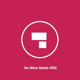 Nu Wave Series #002