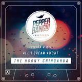 PepperBang #017 - The Horny Chihuahua