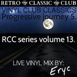 RETRO CLASSIC CLUB - RCC series vol 13. (Progressive journey 5. mixed by Eryc)