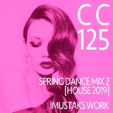 """""""CC125"""" SPRING DANCE MIX 2 [HOUSE 2019] NONSTOP"""