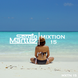Mixtion Podcast Presented By Sergio Marttez #15