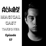 MAGICAL CAST EPISODE #57 Takeover By Allan Nunez