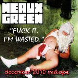 "Meaux Green's ""Fuck It. I'm wasted"" Mixtape."