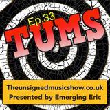 TUMS Ep.33 www.TheUnsignedMusicShow.co.uk