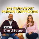 The Truth About Human Trafficking [Ep. 561]