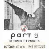 Paris New York Return of the Parisites 3rd Reunion - DJ SLAVE LIVE OCT 01 2016 Part 2