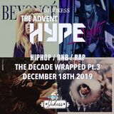 #TheAdventHype - Dec 18th 2019 - Decade Wrapped Pt.3 R&B - @DJ_Jukess